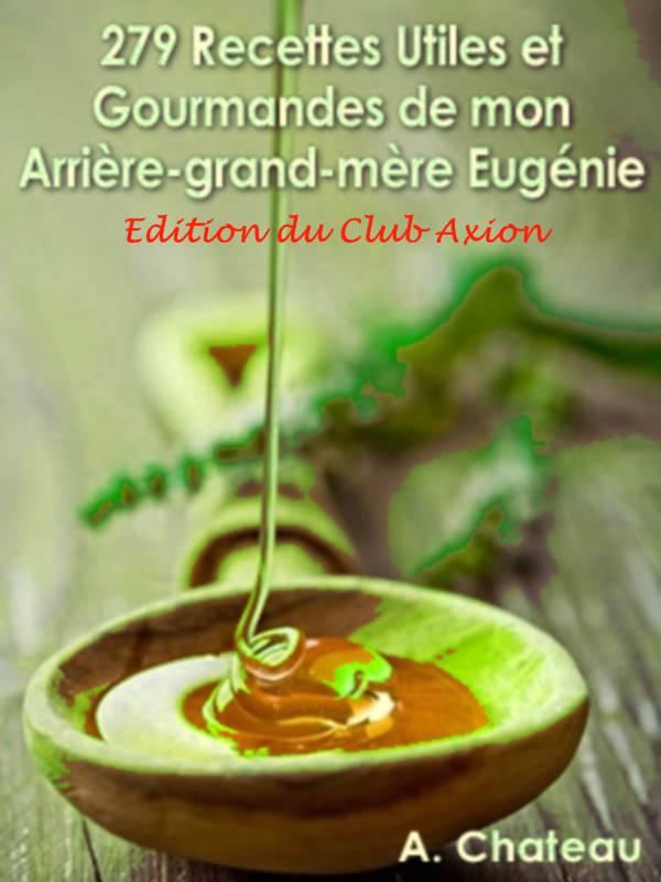 279Recettes k 279 Recettes Utiles et Gourmandes de mon Arrière Grand Mère Eugénie