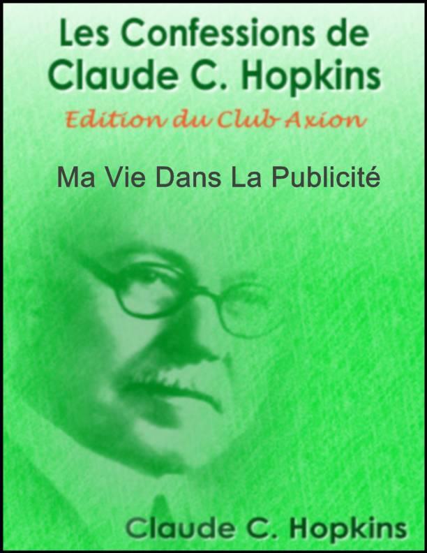 ClaudeHopkins L4 Les Confessions de Claude C. Hopkins